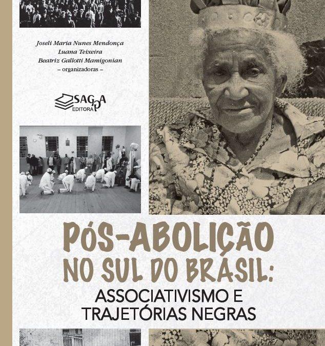 Pós-abolição no sul do Brasil: associativismo e trajetórias negras