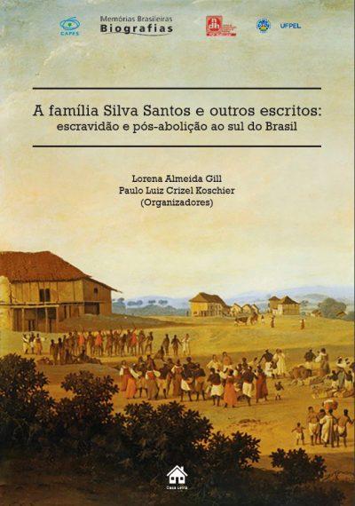 A Família Silva Santos e os outros escritos: escravidão e pós-abolição ao sul do Brasil